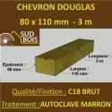 Chevron 80x110 Douglas Autoclave Marron Sec Brut Qualité Charpente 3m