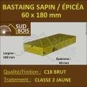* ↕ ◙ Bastaing 60x180 Sapin / Épicéa Traité Classe 2 Jaune (à la palette)
