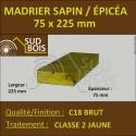 * Madrier 75x225 Sapin / Épicéa Traité Classe 2 Jaune (à la palette)