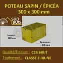 * ↕ ◙ Poteau Bois 300x300 Sapin/Épicéa Classe 2 Jaune (à la palette)
