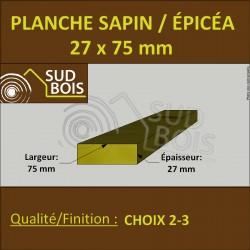* ↕ ◙ Planche 27x75 Sapin/Épicéa Brut Non Traité (à la palette)