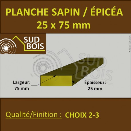 Planche 25x75 mm Sapin / Épicéa Brut Non Traité