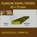 * ↕ ◙ Planche 25x75 Sapin/Épicéa Brut Non Traité (à la palette)