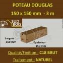 Poteau / Poutre 150x150 Douglas Naturel Sec Brut Qualité Charpente 3m
