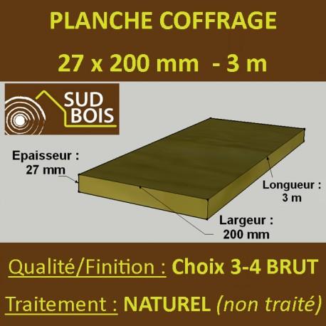 planche de coffrage 27x200 r sineux naturel choix 3 4 brut. Black Bedroom Furniture Sets. Home Design Ideas