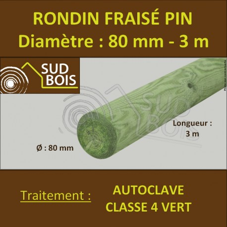 *Rondin Bois Fraisé Pin Autoclave Classe 4 Diamètre 80mm 3m
