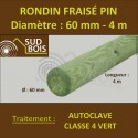 * Rondin Bois Fraisé Pin Autoclave Classe 4 Diamètre 60mm 4m