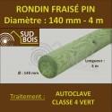 * Rondin Bois Fraisé Pin Autoclave Classe 4 Diamètre 140mm 4m