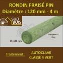* Rondin Bois Fraisé Pin Autoclave Classe 4 Diamètre 120mm 4m