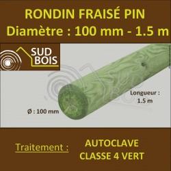 * Rondin Bois Fraisé Pin Autoclave Classe 4 Diamètre 100mm 1.5m