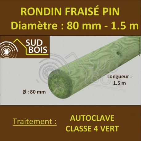 Rondin Bois Fraisé Pin Autoclave Classe 4 Diamètre 80mm 1.5m