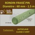 * Rondin Bois Fraisé Pin Autoclave Classe 4 Diamètre 60mm 1.5m