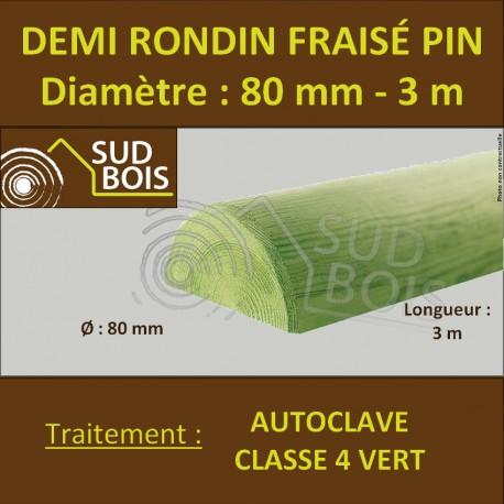 *Demi Rondin Bois Fraisé Pin Autoclave Classe 4 D. 80mm 3m