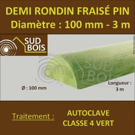 *Demi Rondin Bois Fraisé Pin Autoclave Classe 4 D. 100mm 3m
