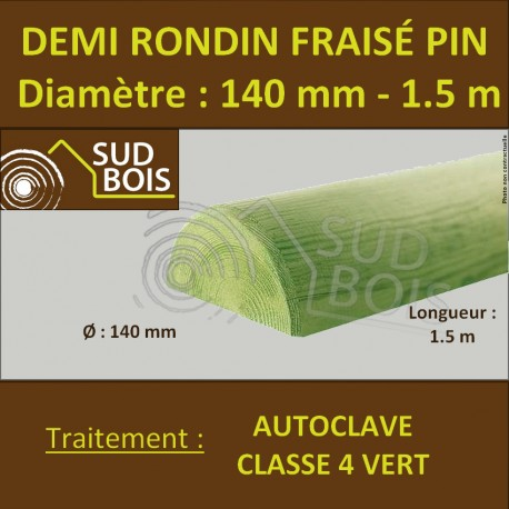Demi Rondin Bois Fraisé Pin Autoclave Classe 4 D. 140mm 1.5m