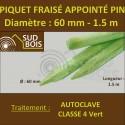 * Piquet Fraisé Appointé Pin Autoclave Classe 4 Diamètre 60mm 1.50m