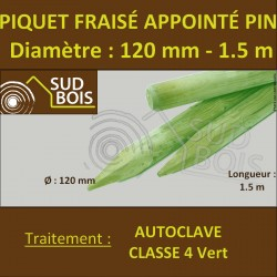 * Piquet Fraisé Appointé Pin Autoclave Classe 4 Diamètre 120mm 1.50m
