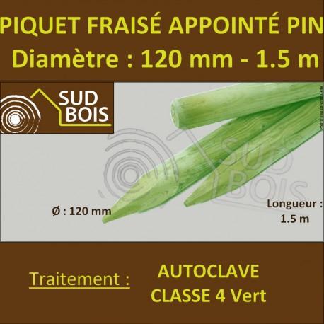 Piquet Fraisé Appointé Pin Autoclave Classe 4 Diamètre 120mm 1.50m