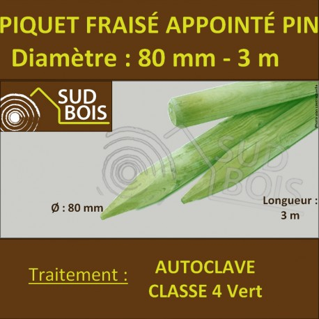 *Piquet Fraisé Appointé Pin Autoclave Classe 4 Diamètre 80mm 3m