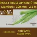 * Piquet Fraisé Appointé Pin Autoclave Classe 4 Diamètre 100mm 2.5m
