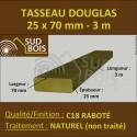 ♦ Tasseau 25x70mm Douglas Sec Naturel Raboté Chanfreinés 3.60 m
