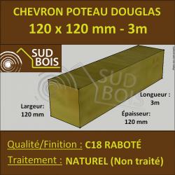 Chevron / Poteau 120x120 mm Douglas Naturel Raboté 3M