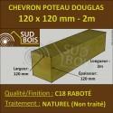 Chevron / Poteau 120x120 Douglas Naturel Sec Raboté Qualité Charpente 2m