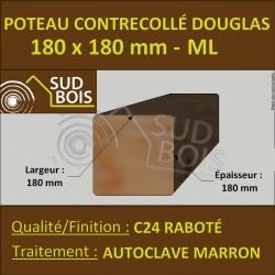 Poteau 180x180 Bois Contrecollé Douglas Autoclave Raboté Prix/ml